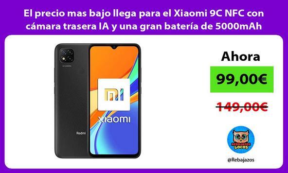 El precio mas bajo llega para el Xiaomi 9C NFC con cámara trasera IA y una gran batería de 5000mAh