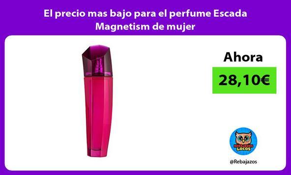 El precio mas bajo para el perfume Escada Magnetism de mujer