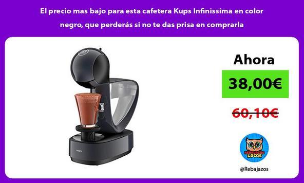El precio mas bajo para esta cafetera Kups Infinissima en color negro, que perderás si no te das prisa en comprarla