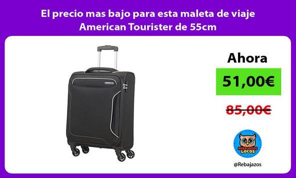El precio mas bajo para esta maleta de viaje American Tourister de 55cm