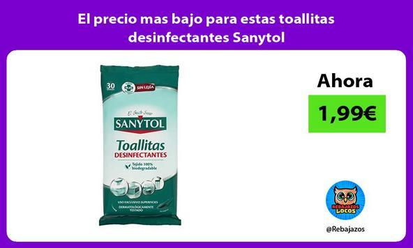 El precio mas bajo para estas toallitas desinfectantes Sanytol