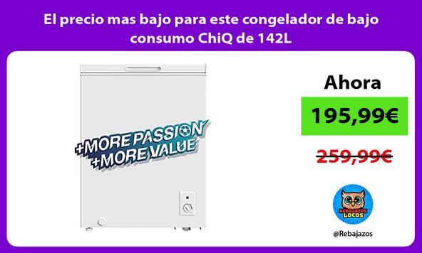 El precio mas bajo para este congelador de bajo consumo ChiQ de 142L