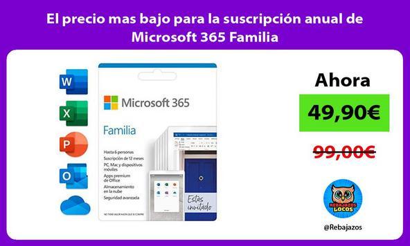 El precio mas bajo para la suscripción anual de Microsoft 365 Familia