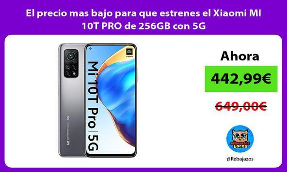 El precio mas bajo para que estrenes el Xiaomi MI 10T PRO de 256GB con 5G