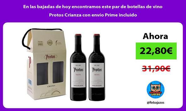 En las bajadas de hoy encontramos este par de botellas de vino Protos Crianza con envío Prime incluido