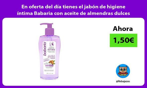 En oferta del día tienes el jabón de higiene íntima Babaria con aceite de almendras dulces