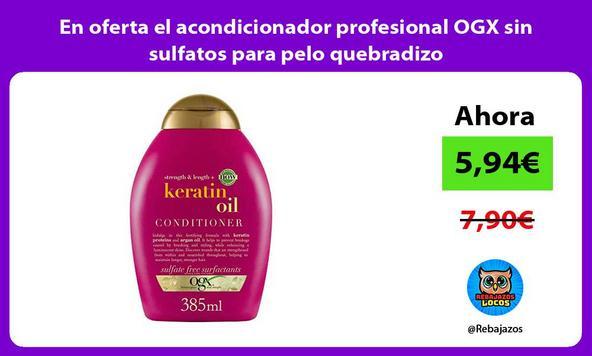 En oferta el acondicionador profesional OGX sin sulfatos para pelo quebradizo