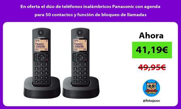 En oferta el dúo de teléfonos inalámbricos Panasonic con agenda para 50 contactos y función de bloqueo de llamadas