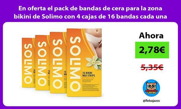 En oferta el pack de bandas de cera para la zona bikini de Solimo con 4 cajas de 16 bandas cada una