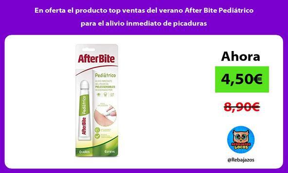 En oferta el producto top ventas del verano After Bite Pediátrico para el alivio inmediato de picaduras