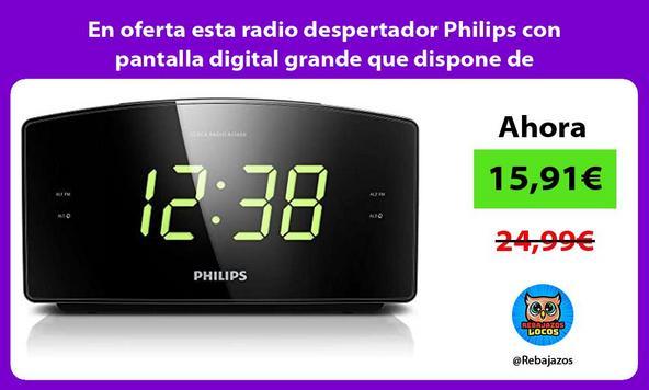 En oferta esta radio despertador Philips con pantalla digital grande que dispone de sintonizador FM