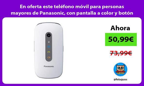 En oferta este teléfono móvil para personas mayores de Panasonic, con pantalla a color y botón SOS