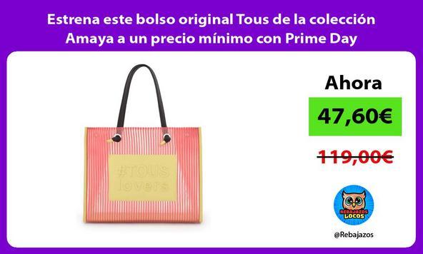 Estrena este bolso original Tous de la colección Amaya a un precio mínimo con Prime Day