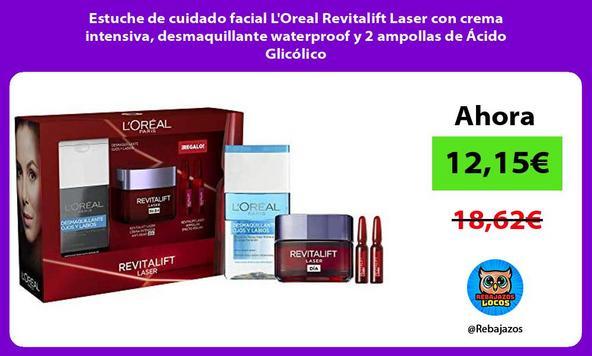 Estuche de cuidado facial L'Oreal Revitalift Laser con crema intensiva, desmaquillante waterproof y 2 ampollas de Ácido Glicólico