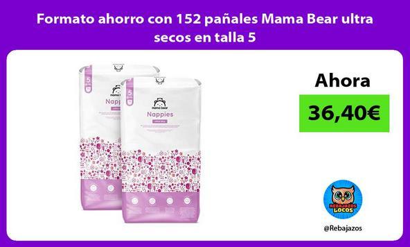 Formato ahorro con 152 pañales Mama Bear ultra secos en talla 5