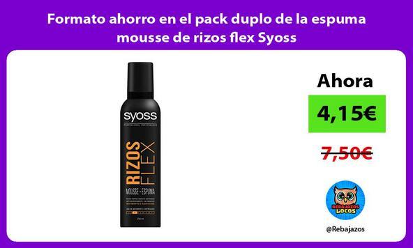Formato ahorro en el pack duplo de la espuma mousse de rizos flex Syoss