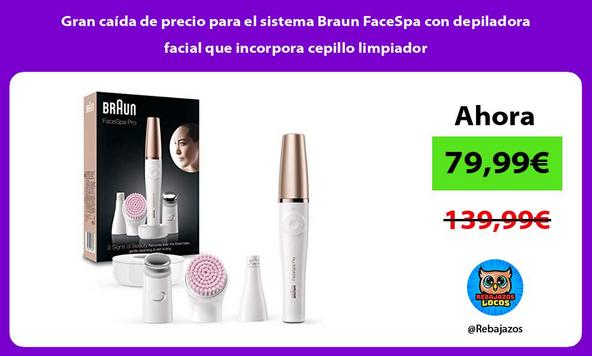 Gran caída de precio para el sistema Braun FaceSpa con depiladora facial que incorpora cepillo limpiador