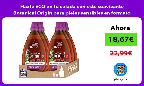 Hazte ECO en tu colada con este suavizante Botanical Origin para pieles sensibles en formato de 6