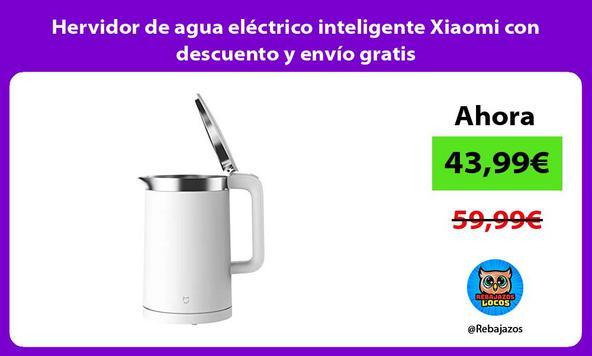 Hervidor de agua eléctrico inteligente Xiaomi con descuento y envío gratis
