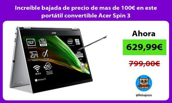 Increíble bajada de precio de mas de 100€ en este portátil convertible Acer Spin 3