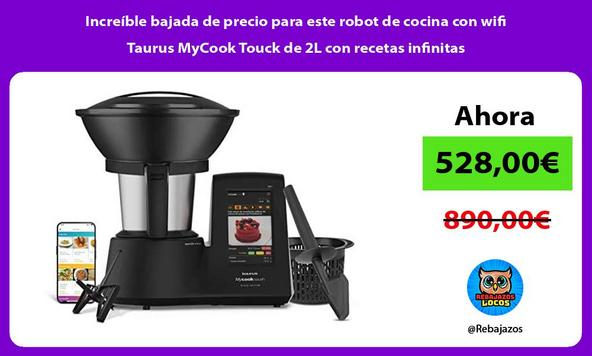 Increíble bajada de precio para este robot de cocina con wifi Taurus MyCook Touck de 2L con recetas infinitas