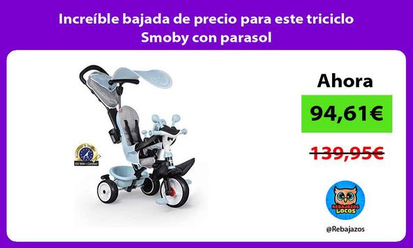 Increíble bajada de precio para este triciclo Smoby con parasol