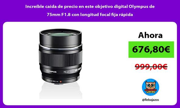 Increíble caída de precio en este objetivo digital Olympus de 75mm F1.8 con longitud focal fija rápida