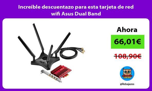 Increíble descuentazo para esta tarjeta de red wifi Asus Dual Band