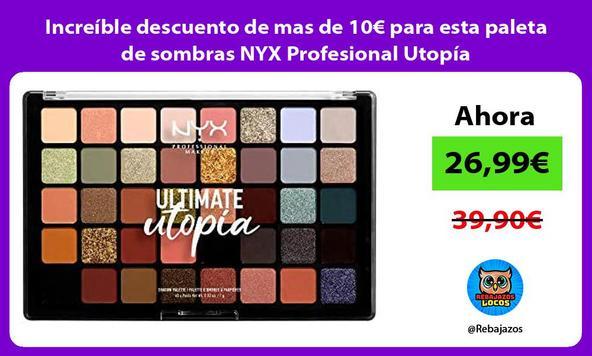 Increíble descuento de mas de 10€ para esta paleta de sombras NYX Profesional Utopía