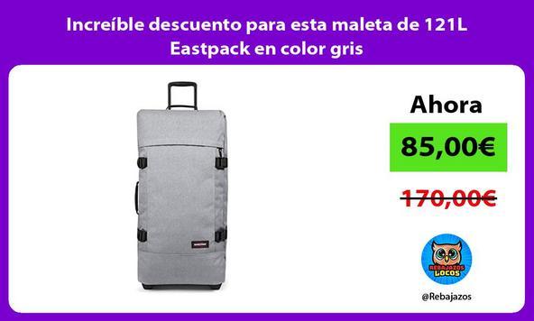 Increíble descuento para esta maleta de 121L Eastpack en color gris
