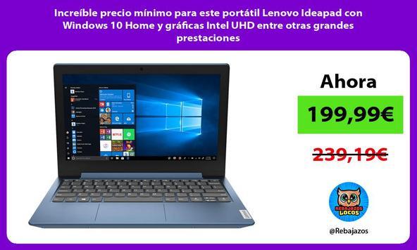 Increíble precio mínimo para este portátil Lenovo Ideapad con Windows 10 Home y gráficas Intel UHD entre otras grandes prestaciones