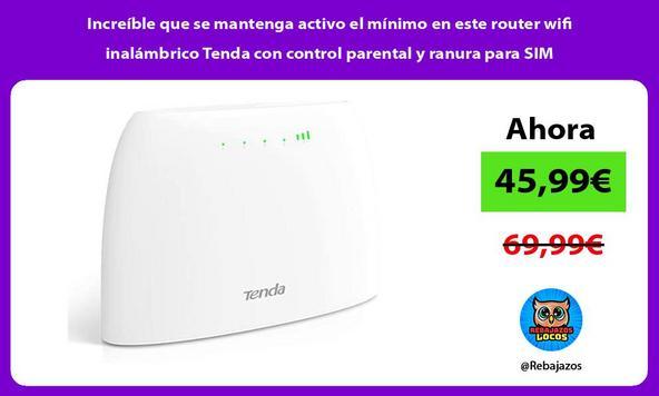 Increíble que se mantenga activo el mínimo en este router wifi inalámbrico Tenda con control parental y ranura para SIM