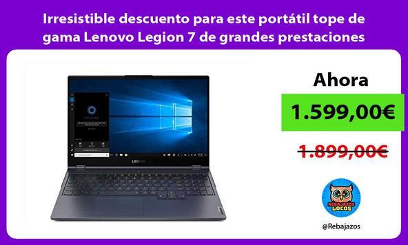 Irresistible descuento para este portátil tope de gama Lenovo Legion 7 de grandes prestaciones