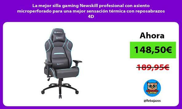 La mejor silla gaming Newskill profesional con asiento microperforado para una mejor sensación térmica con reposabrazos 4D
