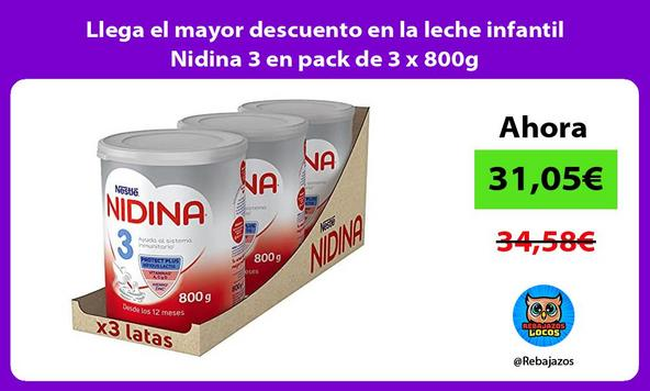 Llega el mayor descuento en la leche infantil Nidina 3 en pack de 3 x 800g