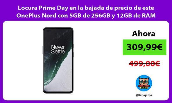 Locura Prime Day en la bajada de precio de este OnePlus Nord con 5GB de 256GB y 12GB de RAM