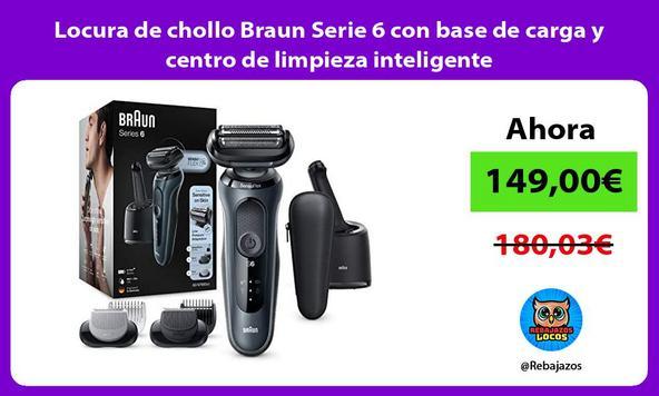 Locura de chollo Braun Serie 6 con base de carga y centro de limpieza inteligente
