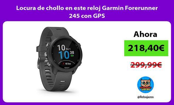 Locura de chollo en este reloj Garmin Forerunner 245 con GPS