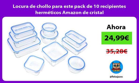Locura de chollo para este pack de 10 recipientes herméticos Amazon de cristal