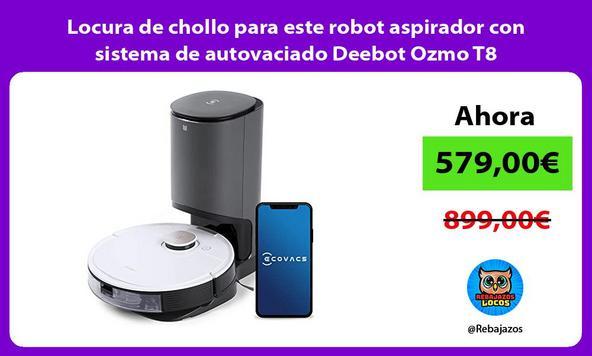 Locura de chollo para este robot aspirador con sistema de autovaciado Deebot Ozmo T8
