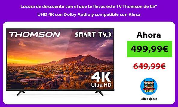 """Locura de descuento con el que te llevas este TV Thomson de 65"""" UHD 4K con Dolby Audio y compatible con Alexa"""