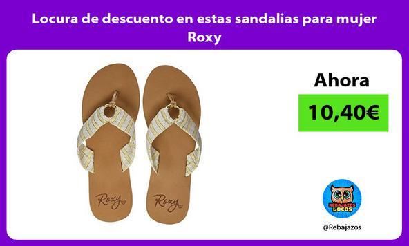 Locura de descuento en estas sandalias para mujer Roxy