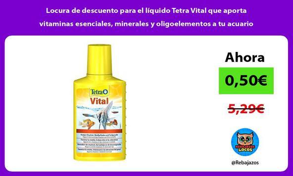 Locura de descuento para el líquido Tetra Vital que aporta vitaminas esenciales, minerales y oligoelementos a tu acuario