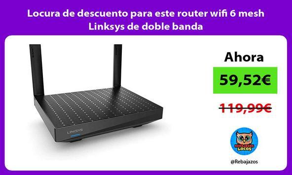 Locura de descuento para este router wifi 6 mesh Linksys de doble banda
