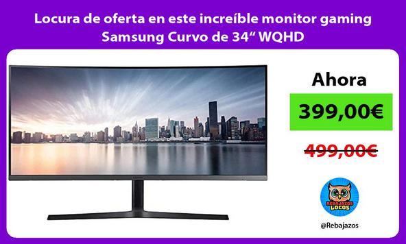 """Locura de oferta en este increíble monitor gaming Samsung Curvo de 34"""" WQHD"""