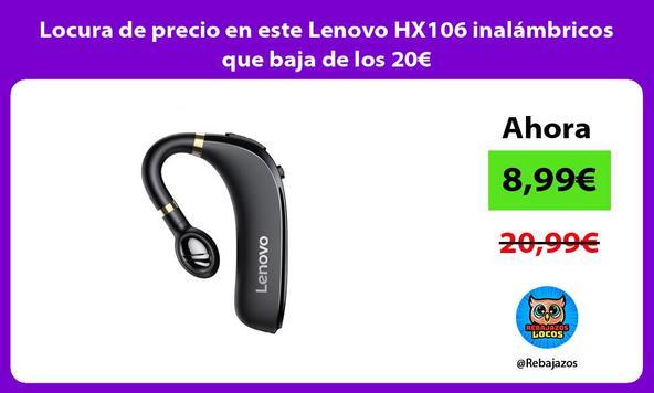 Locura de precio en este Lenovo HX106 inalámbricos que baja de los 20€