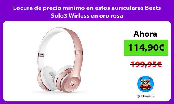 Locura de precio mínimo en estos auriculares Beats Solo3 Wirless en oro rosa