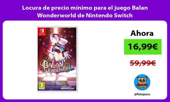 Locura de precio mínimo para el juego Balan Wonderworld de Nintendo Switch