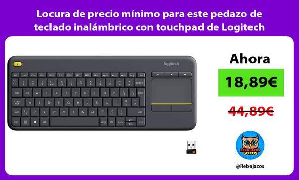 Locura de precio mínimo para este pedazo de teclado inalámbrico con touchpad de Logitech