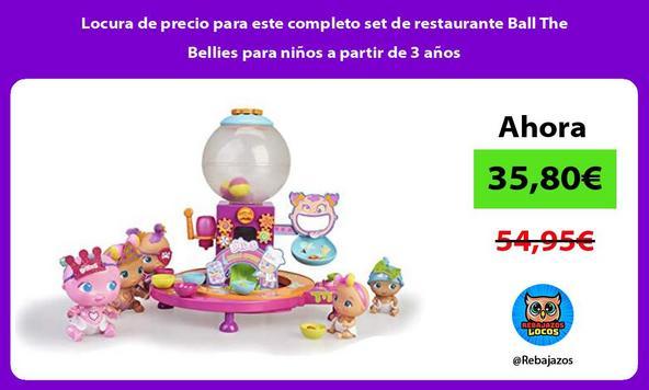 Locura de precio para este completo set de restaurante Ball The Bellies para niños a partir de 3 años